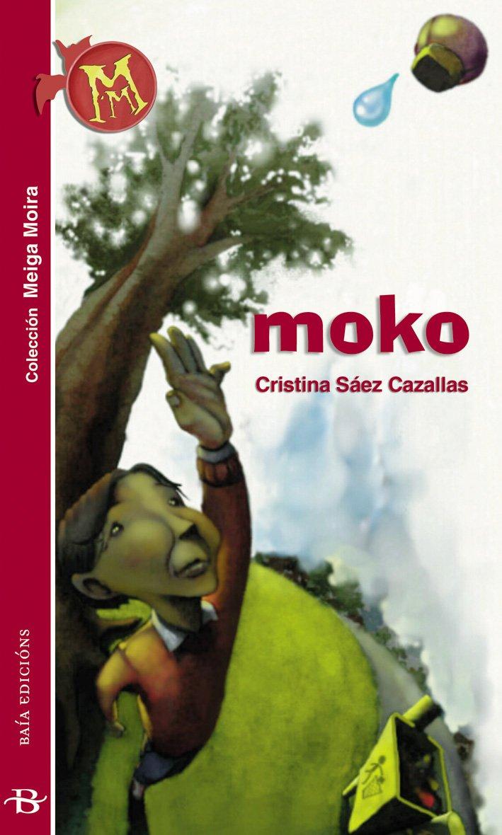 Moko (Infantil-Xuvenil): Amazon.es: Sáez Cazallas, Cristina, López Juárez, Fernando: Libros