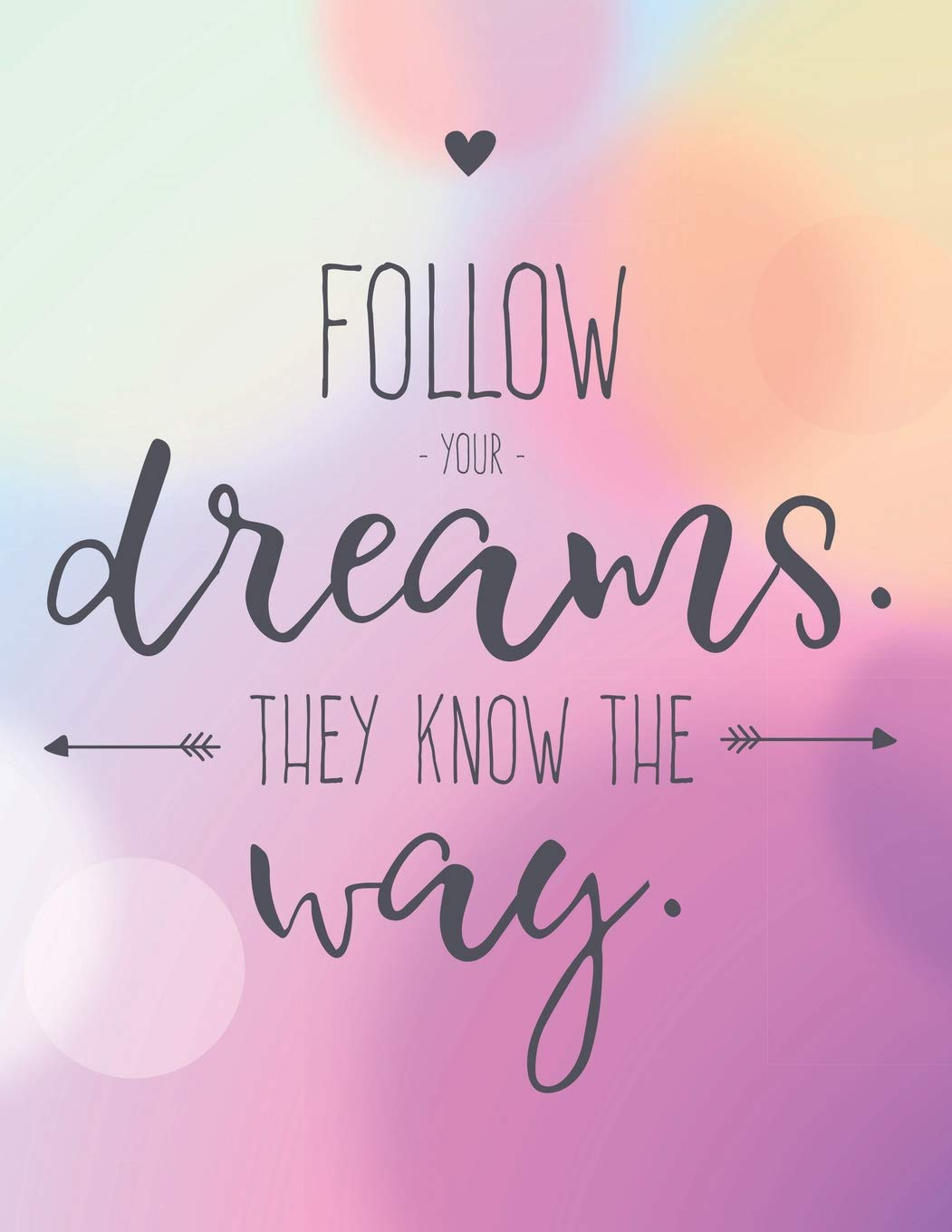 Follow Your Dreams They Know The Way: Boho Motivational ...