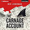 The Carnage Account Audiobook by Ben Lieberman Narrated by Luke Daniels