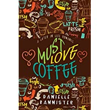 Must Love Coffee: A Later in Life Romance (Volume 2)