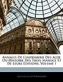 Annales de L'Imprimerie des Alde, Ou Histoire des Trois Manuce et de Leurs Éditions, Antoine Augustin Renouard, 1144040337