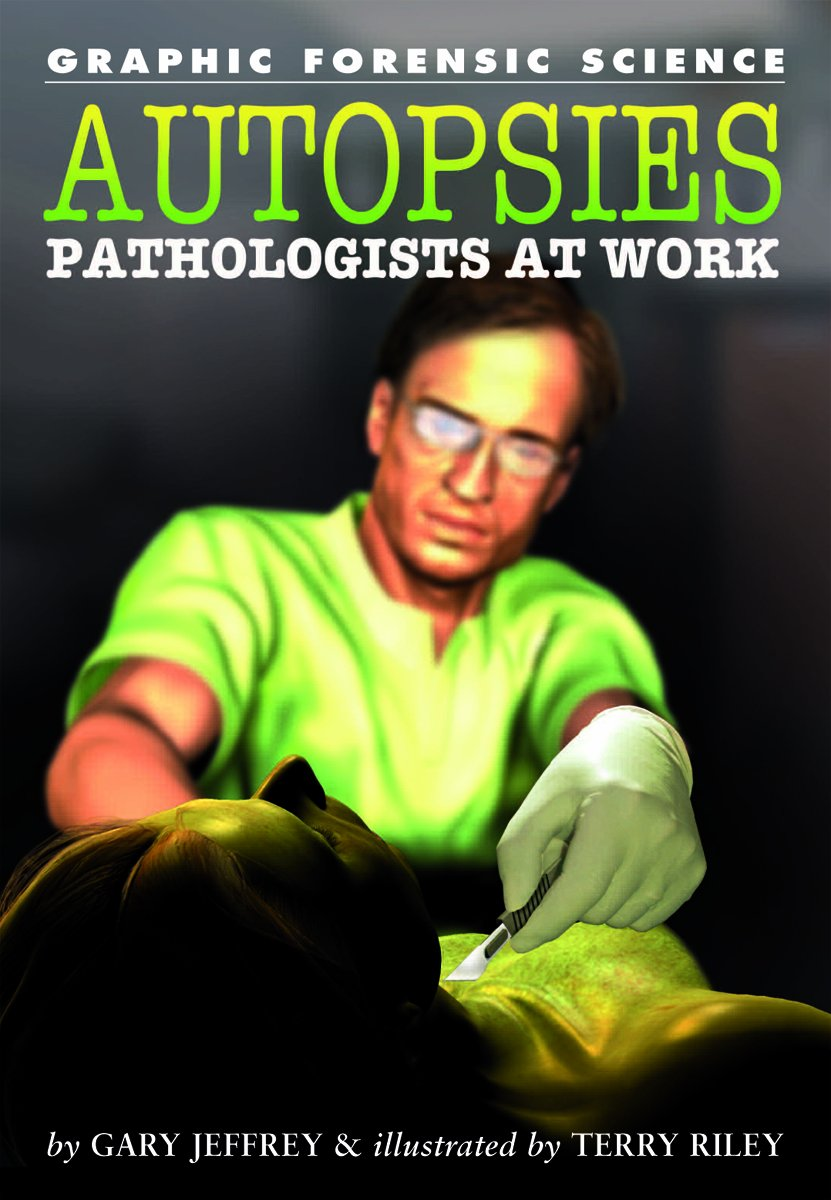 Read Online Autopsies: Pathologists at Work (Graphic Forensic Science) PDF