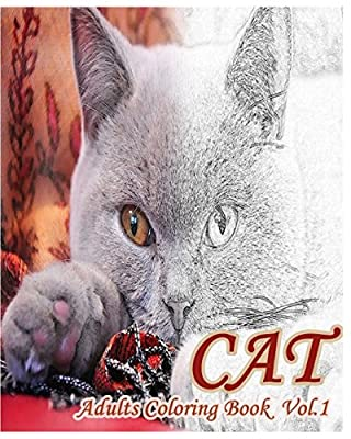 CAT : Adults Coloring Book Vol.1: An Adult Coloring Book of Cats in a Variety of Styles