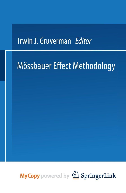 Mössbauer Effect Methodology: Volume 1: Proceedings of the First Symposium on Mössbauer Effect Methodology New York City, January 26, 1965 pdf epub