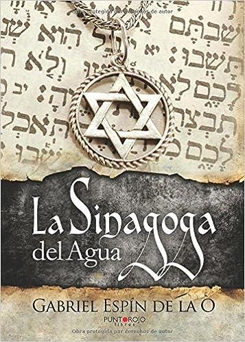 La Sinagoga Del Agua Spanish Edition 9788416658589 Espín Gabriel Books