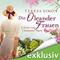 Die Oleanderfrauen Audiobook by Teresa Simon Narrated by Christiane Marx