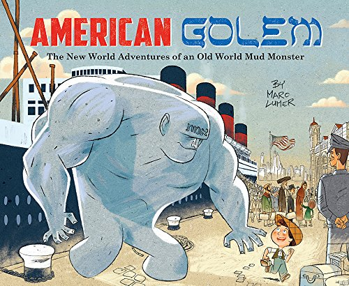 American Golem: The New World Adventures of an Old World Mud Monster