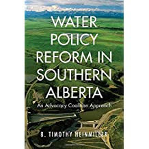 Water Policy Reform in Southern Alberta: An Advocacy Coalition Approach