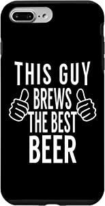 iPhone 7 Plus/8 Plus This Guy Brews The Best Beer - Home Brew Tshirt Gift Case