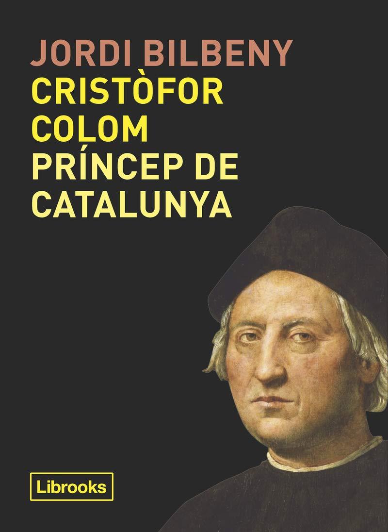Cristòfor Colom, príncep de Catalunya (Inédita)