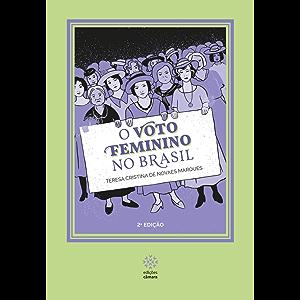 O voto feminino no Brasil (Portuguese Edition)