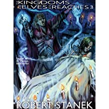 The Kingdoms and the Elves of the Reaches 3 (Kingdoms and Dragons Fantasy Series)