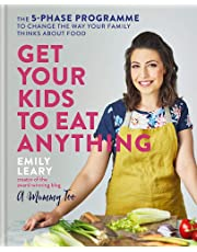 Get Your Kids to Eat Anything: The 5-phase programme to change the way your family thinks about food