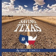 Saving Texas Audiobook by Nancy Stancill Narrated by Paul Curtis