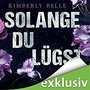 Kimberly Belle - Solange du lügst
