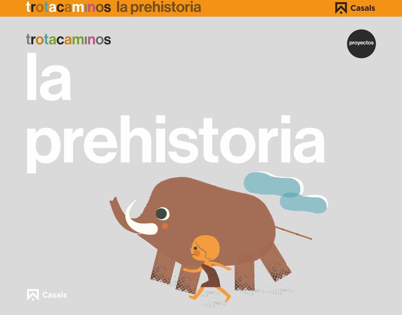 La prehistoria 5 años Trotacaminos (Spanish) Paperback