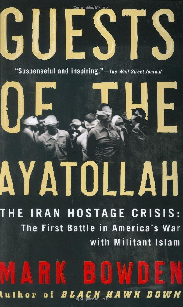 guests-of-the-ayatollah-the-iran-hostage-crisis-the-first-battle-in-america-s-war-with-militant-islam
