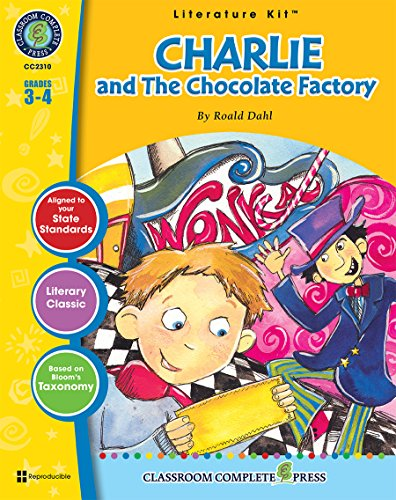 Charlie & The Chocolate Factory - Novel Study Guide Gr. 3-4 - Classroom Complete Press (Literature Kit Grades 3-4) (Charlie And The Chocolate Factory Chapter Questions)