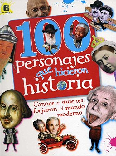 Descargar Libro 100 Personajes Que Hicieron Historia: Conoce A Quienes Forjaron El Mundo Moderno Ben Gilliland
