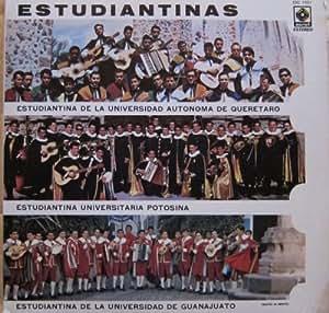 Estudiantinas, Estudiantina de la Uniersidad Autonoma de Queretaro, Estudiantina Universitaria Potosina, Estudiantina de la Universidad de Guanajuato