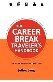 the career break travelers handbook travelers handbooks - Taking A Career Break Ideas Career Break Options