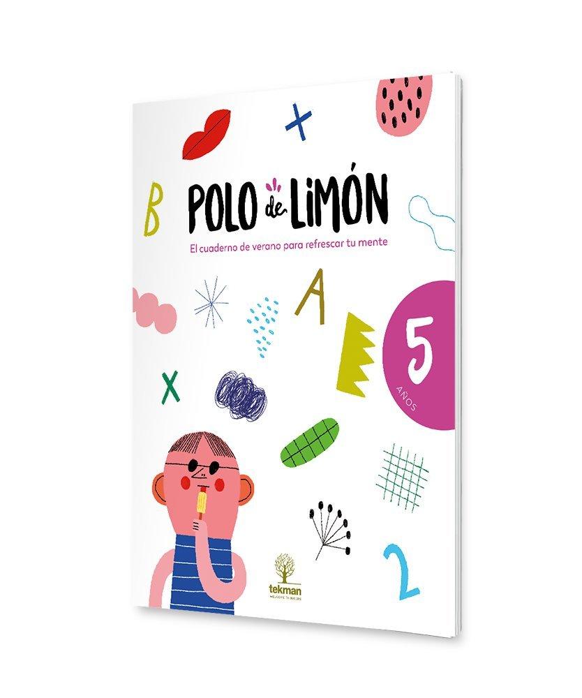 POLO DE LIMÓN - 5 AÑOS: Cuaderno de vacaciones: Amazon.es: tekman ...