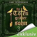 Der Totengräbersohn 3 Hörbuch von Sam Feuerbach Gesprochen von: Robert Frank