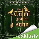 Der Totengräbersohn 3 | Sam Feuerbach