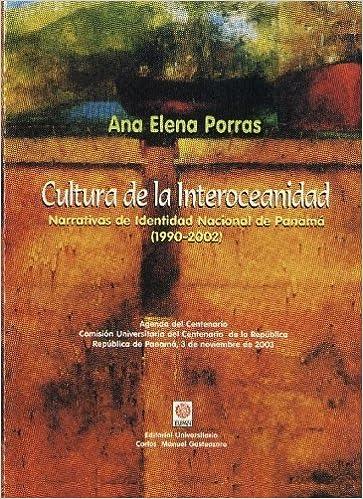 Cultura de la Interoceanidad: Narrativas de Identidad ...