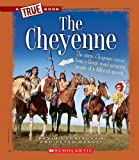 img - for The Cheyenne (True Books: American Indians (Hardcover)) book / textbook / text book