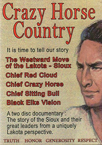 [DVD] Crazy Horse Country: The Westward Move of the Lakota-Sioux; Chief Red Cloud; Chief Crazy Horse; Chief Sitting Bull; Black Elks Vision