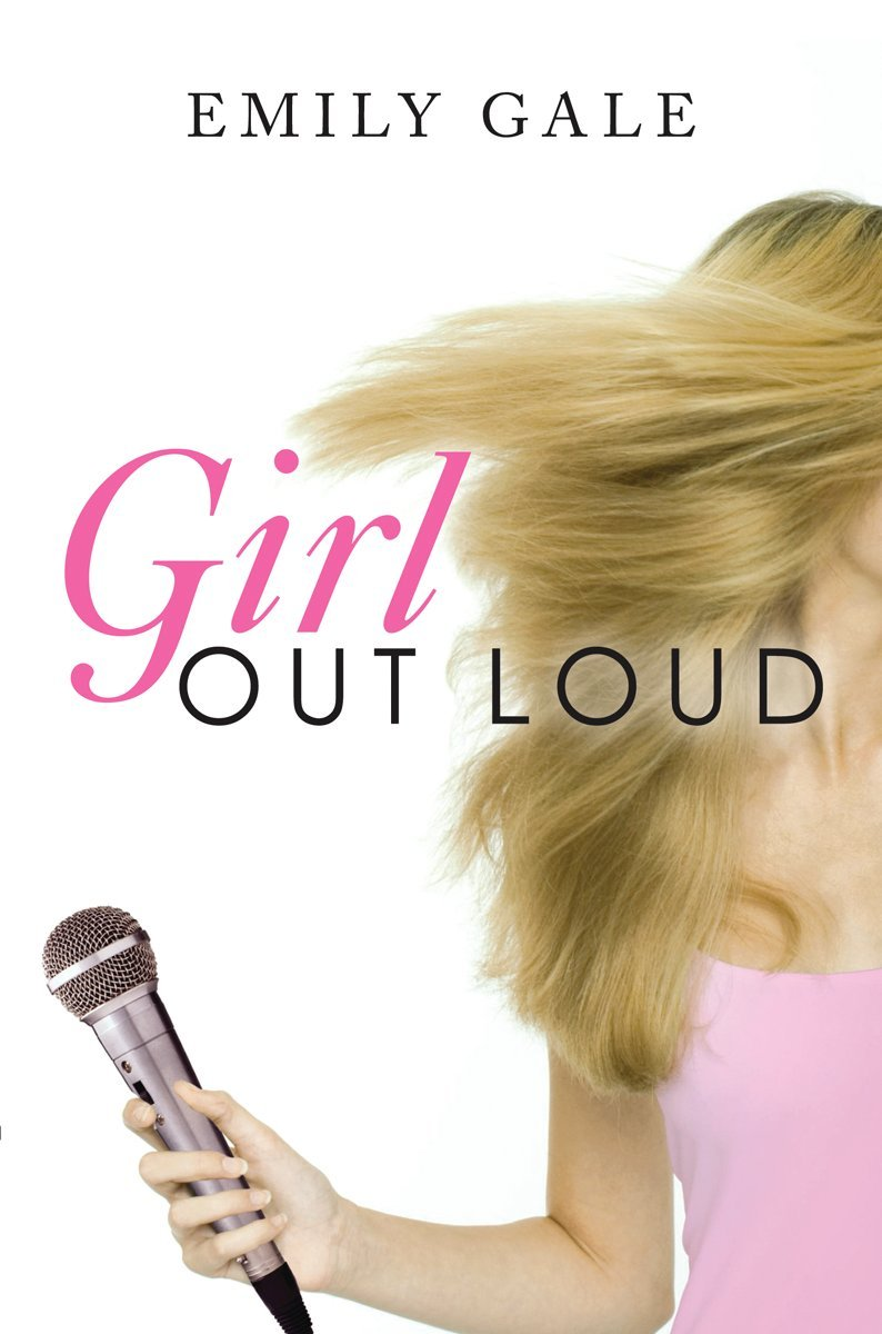 Amazon Girl Out Loud 9780545304382 Emily Gale Books