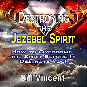 Destroying the Jezebel Spirit Audiobook