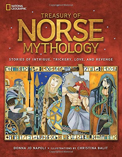 Treasury of Norse Mythology: Stories of Intrigue, Trickery, Love, and Revenge [Donna Jo Napoli] (Tapa Dura)