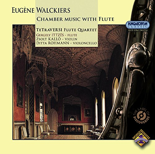 Flute Quartet Music - Walckiers, E.: Grand Quatuor De Concert in F-Sharp Minor / Grand Trio for Flute, Violin and Cello (Chamber Music With Flute) (Tetraversi Quartet)