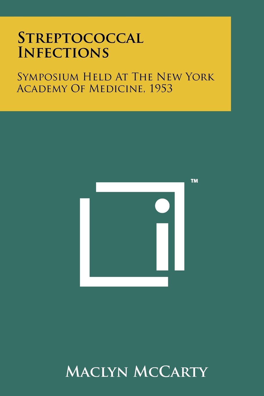 Streptococcal Infections: Symposium Held At The New York Academy Of Medicine, 1953 ebook