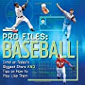 Sports Illustrated Kids Pro Files: Baseball: Intel on Today's Biggest Stars And Tips on How to Play Like Them