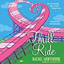 Thrill Ride Audiobook by Rachel Hawthorne Narrated by Ann M. Richardson
