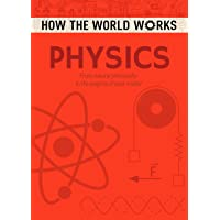 How the World Works: Physics: From natural philosophy to the enigma of dark matter