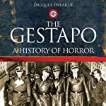 The Gestapo: A History of Horror | Jacques Delarue,Mervyn Savill (translator)