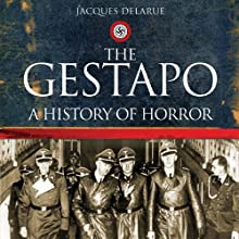 The Gestapo: A History of Horror Audiobook by Jacques Delarue, Mervyn Savill (translator) Narrated by Eric Brooks