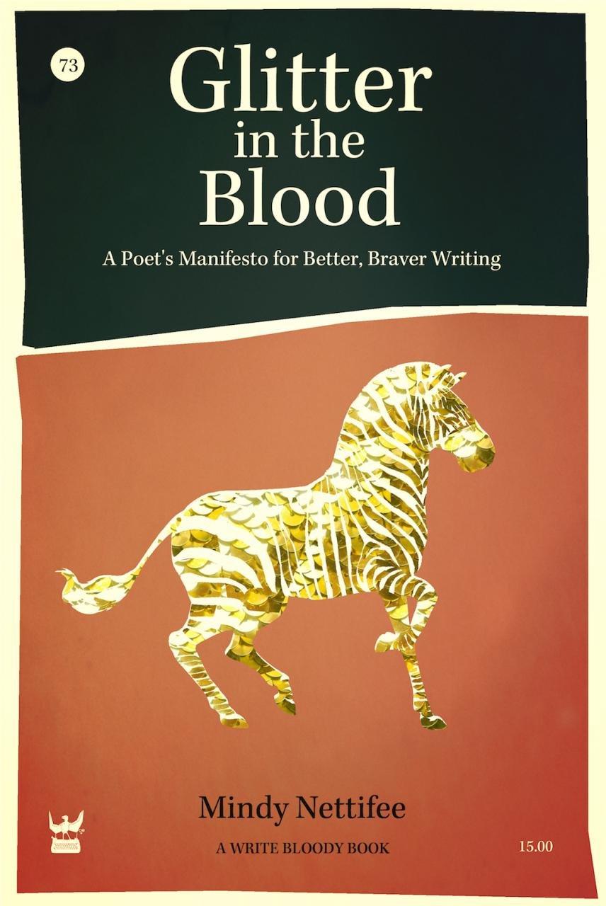 Glitter in the Blood: A Poet's Manifesto for Better, Braver Writing