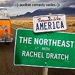 Ep. 13: The Northeast with Rachel Dratch | Rachel Dratch,Josh Gondelman,Michael Ian Black,Ben Roy,Giulia Rozzi,Graham Elwood,Kevin Bozeman,Kyle Grooms