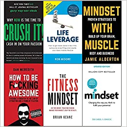 image for crush it why now is the time to cash in on your passion, life leverage, mindset with muscle, how to be fucking awesome, fitness mindset and mindset carol dweck 6 books collection set