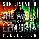 The Walls of Lemuria: The Keo Storyline: A Purge of Babylon Novel | Sam Sisavath