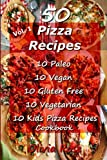 50 Pizza Recipes  10 Paleo  10 Vegan 10 Gluten Free  10 Vegetarian 10 Kids Pizza Recipes  Cookbook (Recipe Junkies, Pizza Cookbook Recipes) (Volume 1)