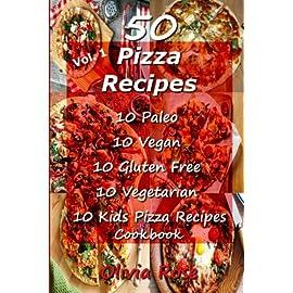 50-Pizza-Recipes-10-Paleo-10-Vegan-10-Gluten-Free-10-Vegetarian-10-Kids-Pizza-Recipes-Cookbook-Recipe-Junkies-Pizza-Cookbook-Recipes-Volume-1