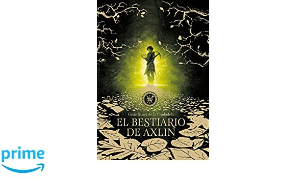 Amazon.com: El bestiario de Axlin / Axlins Bestiary (Guardianes de la Ciudadela) (Spanish Edition) (9781949061116): Laura Gallego: Books
