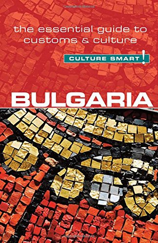 Bulgaria - Culture Smart!: The Essential Guide to Customs & Culture