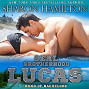 SEAL Brotherhood: Lucas: Band of Bachelors, Book 1 | Sharon Hamilton